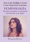 FEMINOLOGÍA I. Abordaje Energético y Humanista del Enfermar en la Mujer