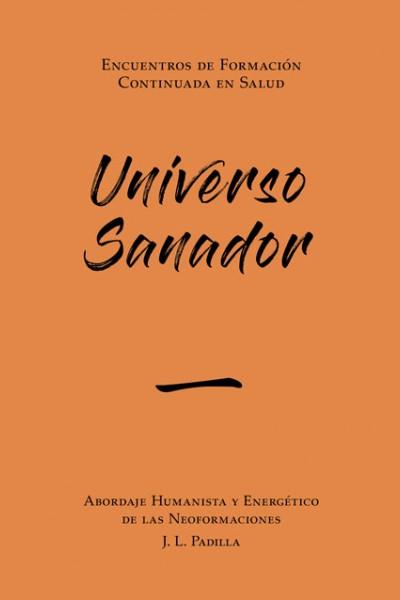 UNIVERSO SANADOR 一 (1)   Abordaje Humanista y Energético de las Neoformaciones